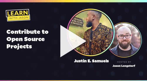 Contribute to Open Source Projects (with Justin E. Samuels)