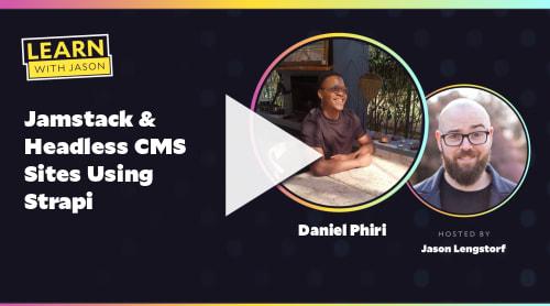 Jamstack & Headless CMS Sites Using Strapi (with Daniel Phiri)