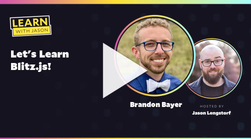 Let's Learn Blitz.js! (with Brandon Bayer)