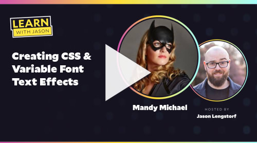 Creating CSS & Variable Font Text Effects (with Mandy Michael)