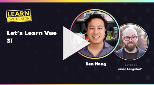 Let's Learn Vue 3! (with Ben Hong)