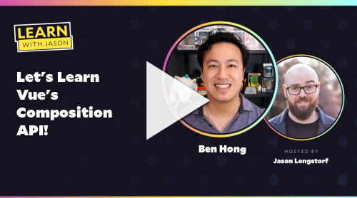 Let's Learn Vue's Composition API!  (with Ben Hong)
