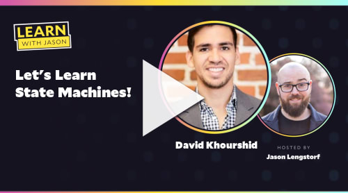 Let's Learn State Machines! (with David Khourshid)