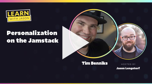 Personalization on the Jamstack (with Tim Benniks)