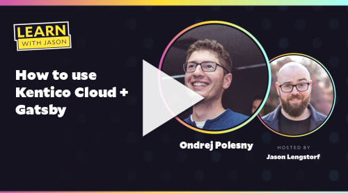How to use Kentico Cloud + Gatsby (with Ondrej Polesny)
