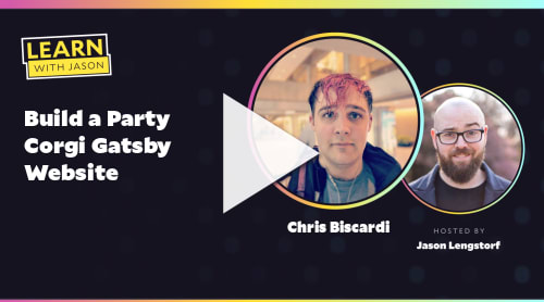 Build a Party Corgi Gatsby Website (with Chris Biscardi)