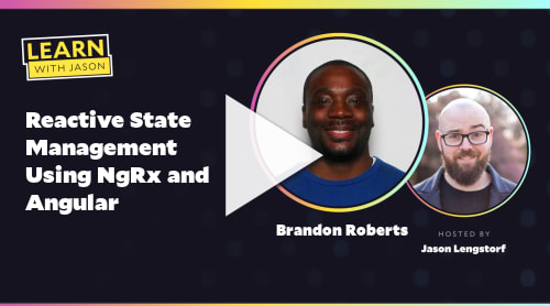 Reactive State Management Using NgRx and Angular (with Brandon Roberts)