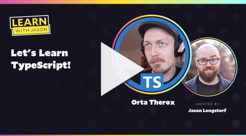 Let's Learn TypeScript! (with Orta Therox)