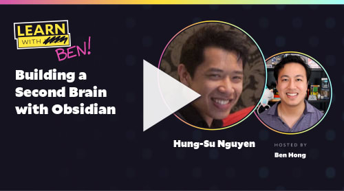 Building a Second Brain with Obsidian (with Hung-Su Nguyen)