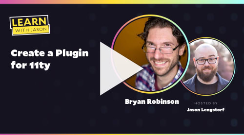Create a Plugin for 11ty (with Bryan Robinson)