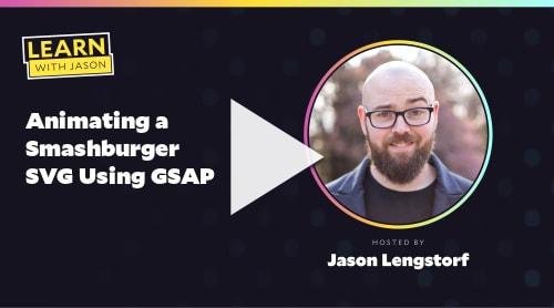 Animating a Smashburger SVG Using GSAP (with Jason Lengstorf)