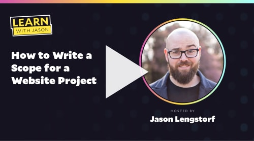How to Write a Scope for a Website Project (with Jason Lengstorf)