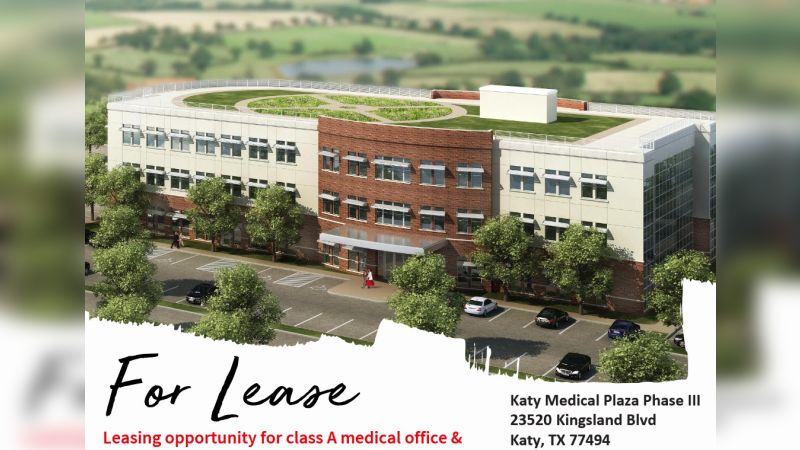 Katy Medical Plaza Phase III - Healthcare - Lease