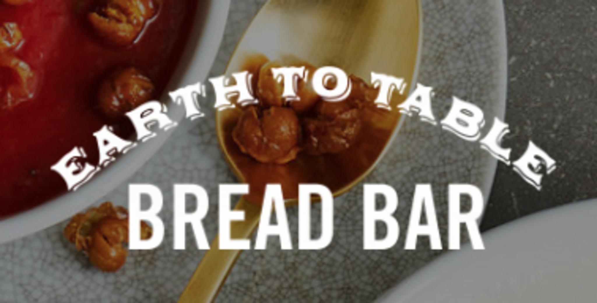 Earth to Table: Bread Bar Locke