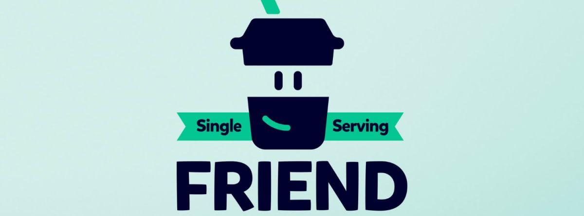 Single Serving Friend