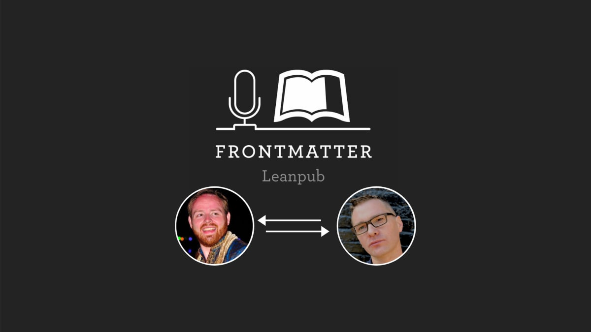 My interview on LeanPub's Frontmatter Podcast