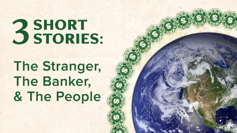 3 Short Stories: The Stranger, The Banker, & The People