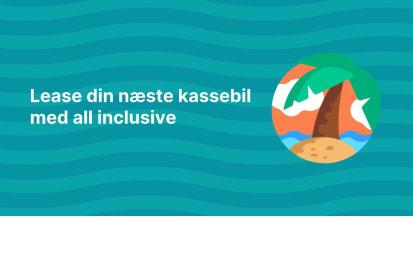 Indlæg med titlen: Kassebil.dk introducerer leasing med all inclusive 🌴
