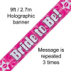 Pink Bride To Be 9ft/2.7m Holographic Banner