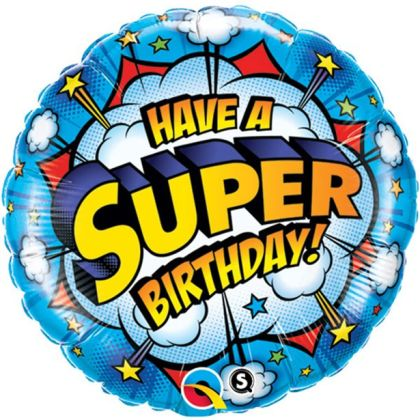 Have A Super Birthday! Round Balloon - 18inch Foil