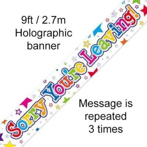 Sorry Youre Leaving Stars 9ft/2.7m Holographic Banner