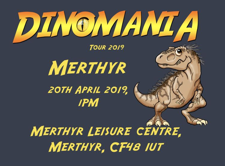 Dinomania Returns-merthyr-1pm