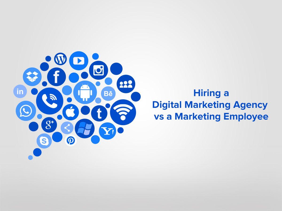 hiring a digital marketing agency vs a marketing employee