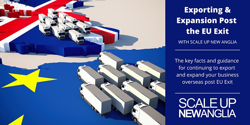 Exporting & Expansion Post the EU Exit - with Scale Up New Anglia - 16 February 2021 - 10:00 - 11:00