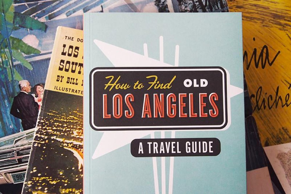 How To Find Old Los Angeles by Herb Lester
