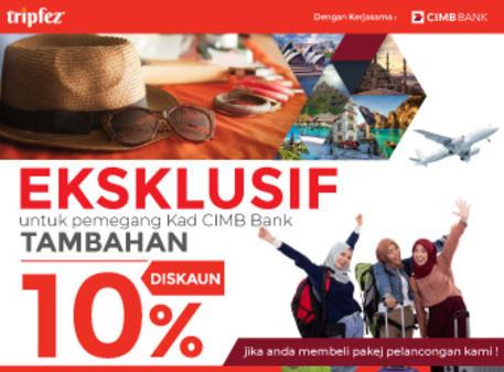 Eksklusif 10% Diskaun untuk pemegang Kad CIMB Bank