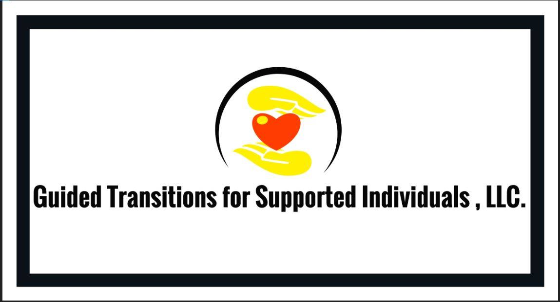 Guided Transitions for Supported Individuals, LLC