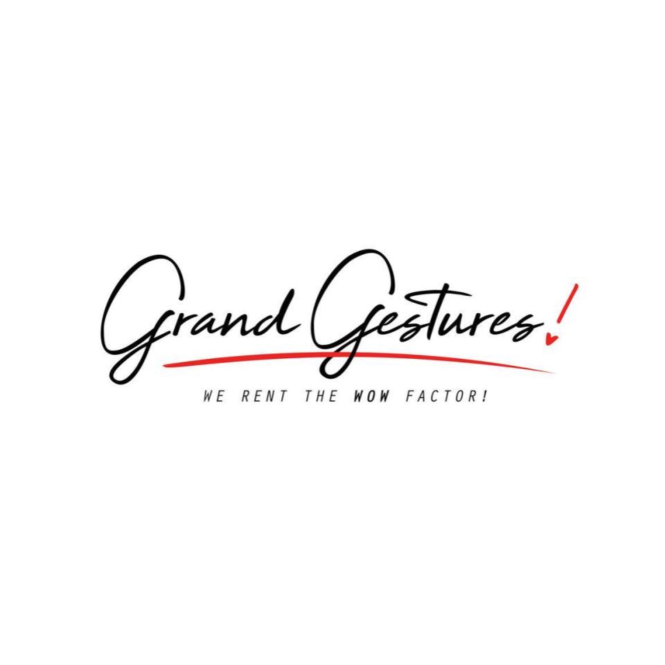 Grand Gestures!