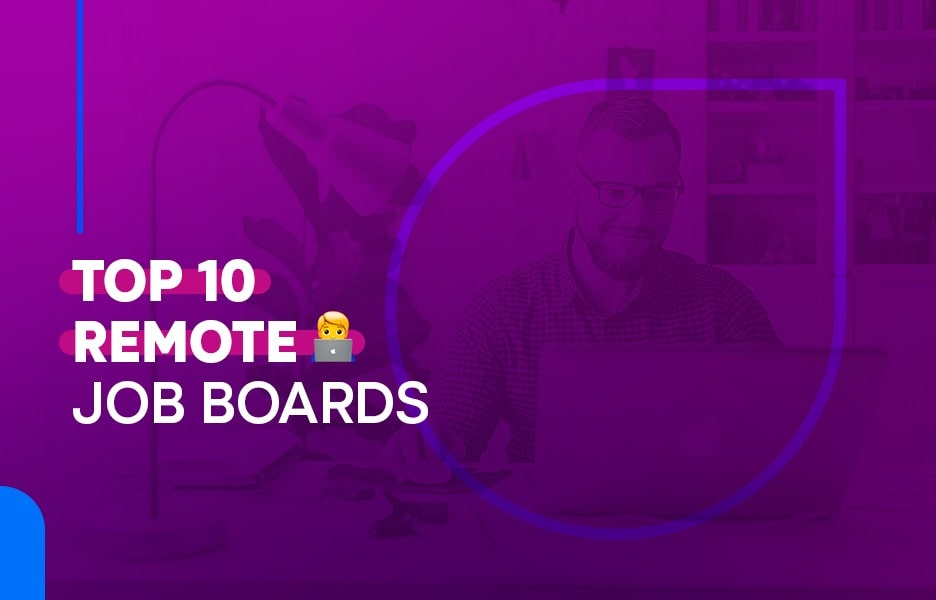 The 10 Best Remote Job Boards to Find Top Software Developers, Designers, and other Tech Talent
