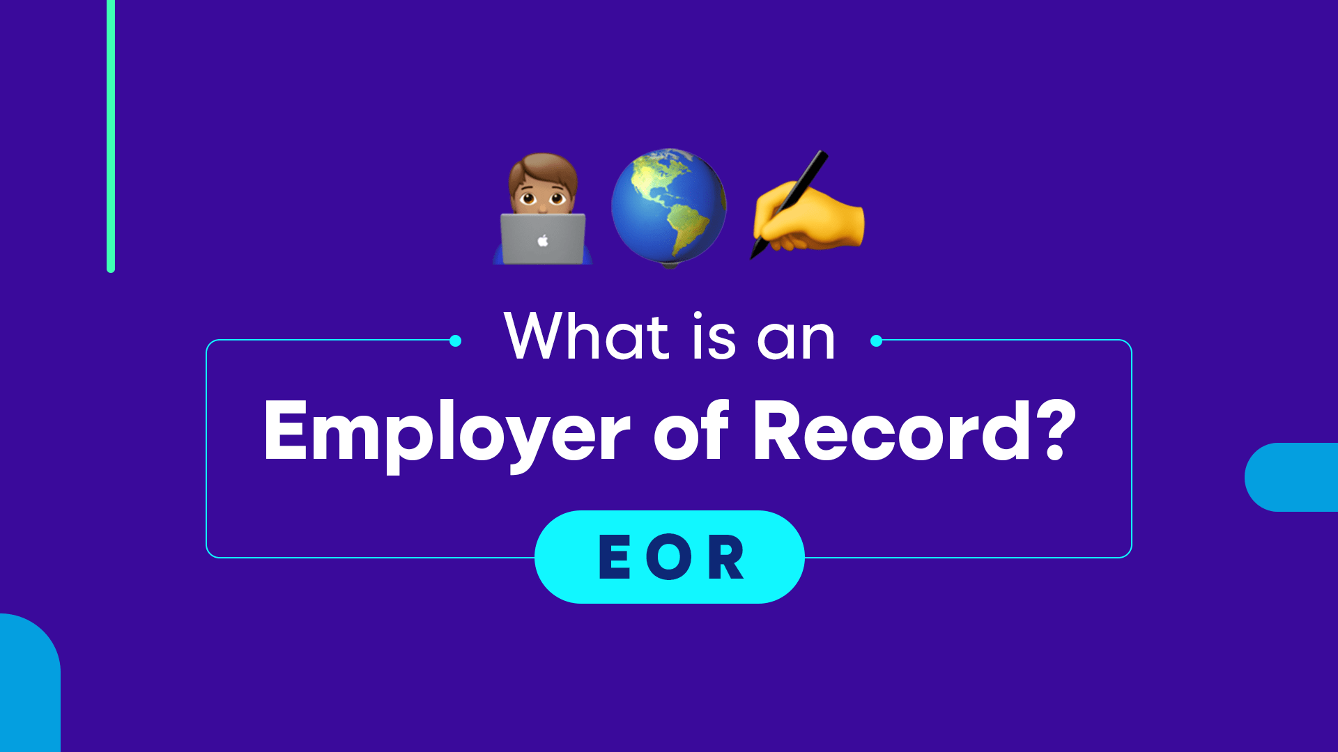 What is an Employer of Record (EOR)? - The Definitive Guide