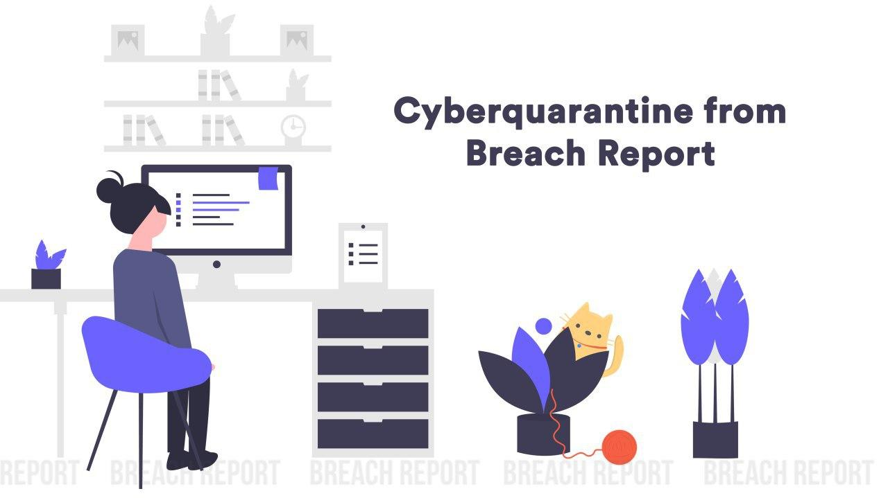 home office quarantine breach report covid-19 coronavirus security cybersecurity work from home COVID-19 outbreak