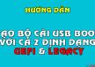 Hướng dẫn tạo bộ cài USB Multiboot với cả hai dạng UEFI và Legacy cứu máy tính