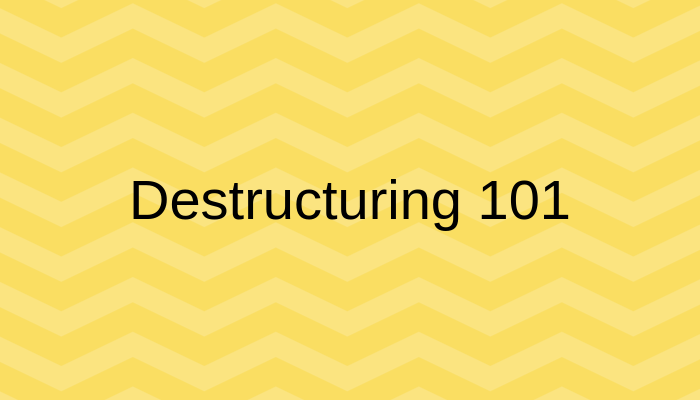 How to destructure arrays and objects in JavaScript - part 1 cover image