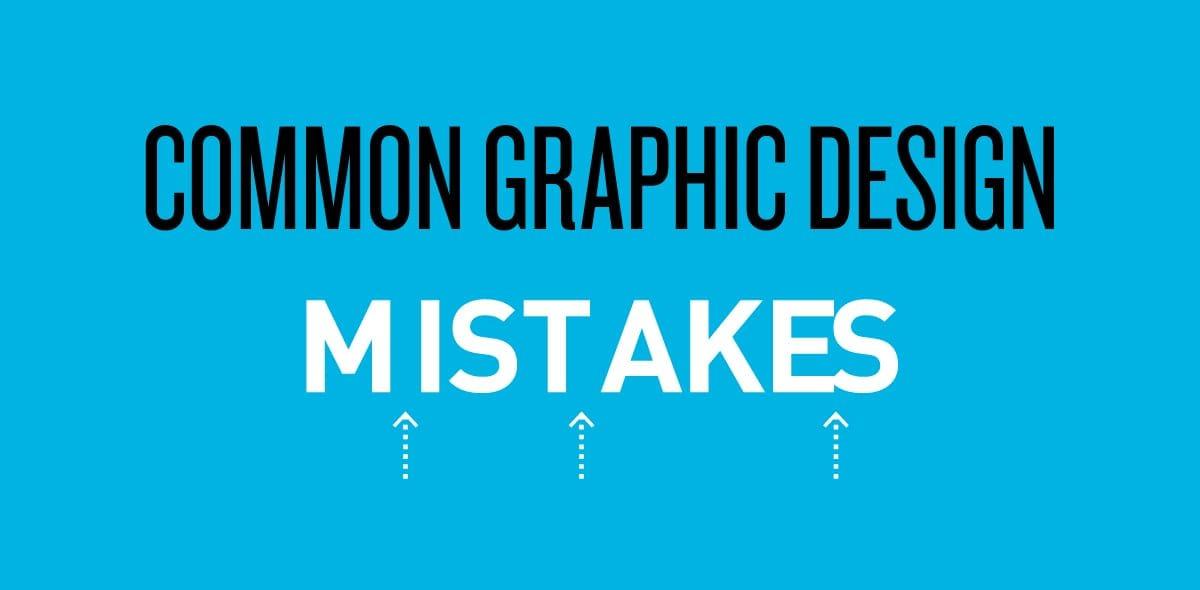 Common Graphic Design Mistakes Header