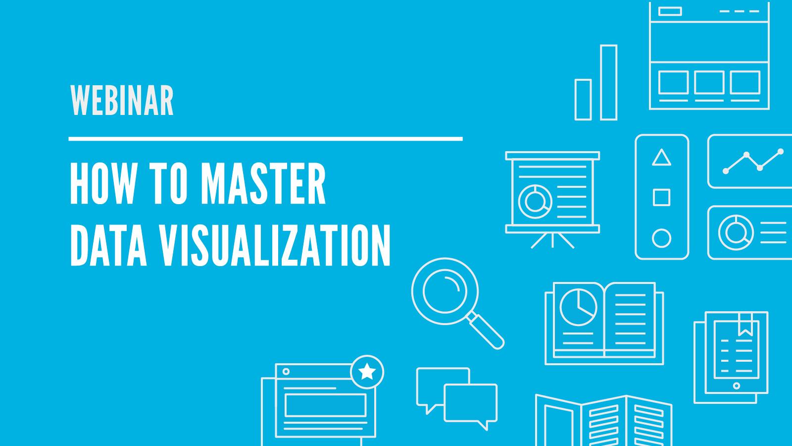 How to Master Data Visualization Webinar