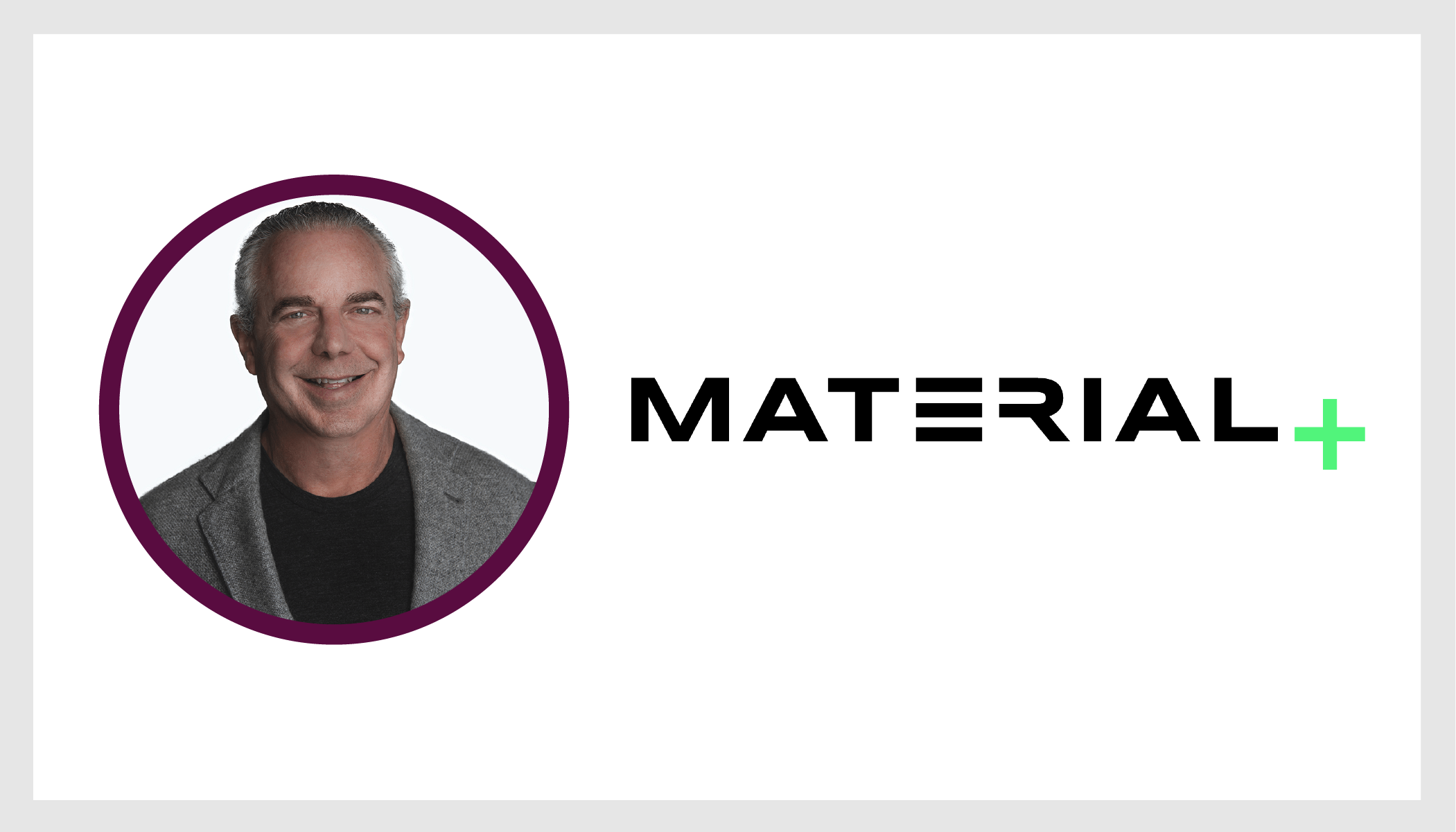 Dave Sackman, Chairman and CEO of Material
