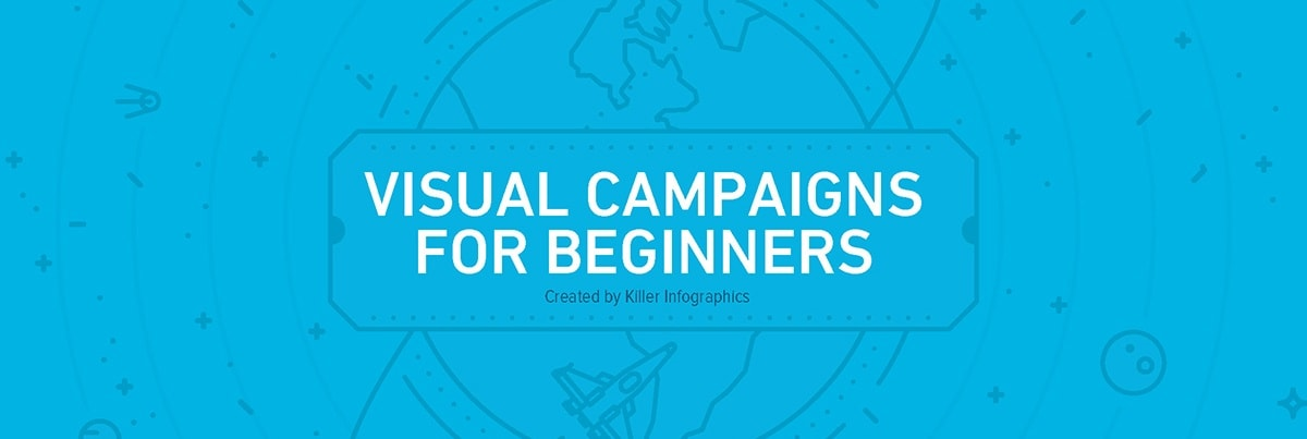 Visual Campaigns for Beginners Guide