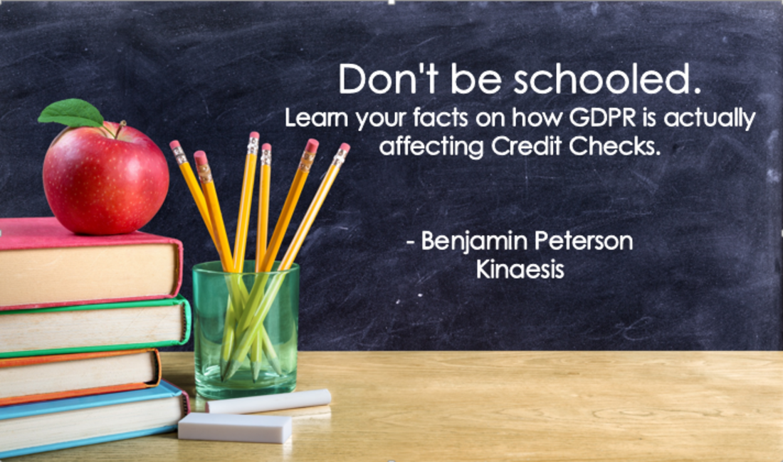 Don't be schooled. Learn your facts on how GDPR is actually affecting Credit Checks.