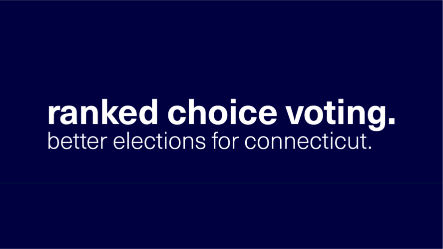 Bring Ranked Choice Voting to Connecticut!