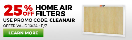 25% Off Home Air Filters. Use promo code CLEANAIR