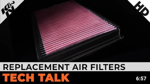 Replacement air filter tech talk