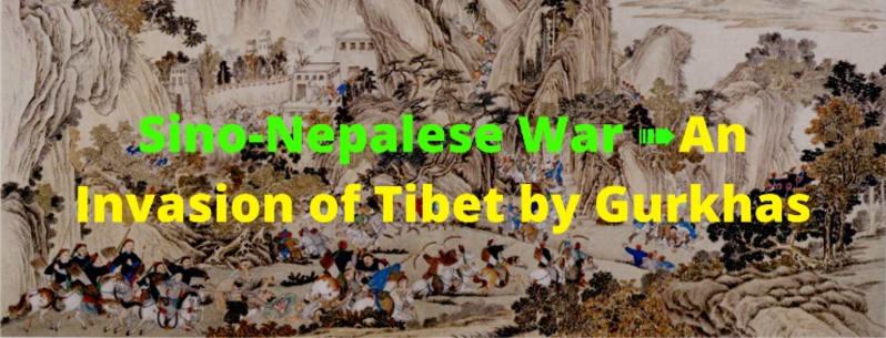 Sino-Nepalese War ➠An Invasion of Tibet by Gurkhas (2)