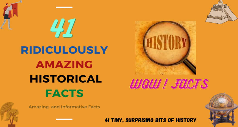 Amazing Historical facts