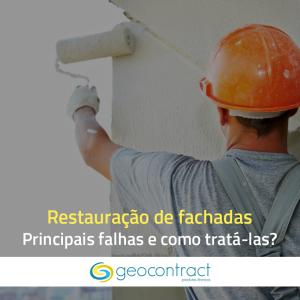 Restauração de fachadas: principais falhas e como melhor tratá-las?
