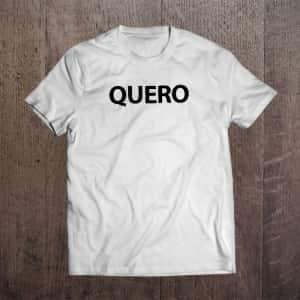 Camiseta Quero