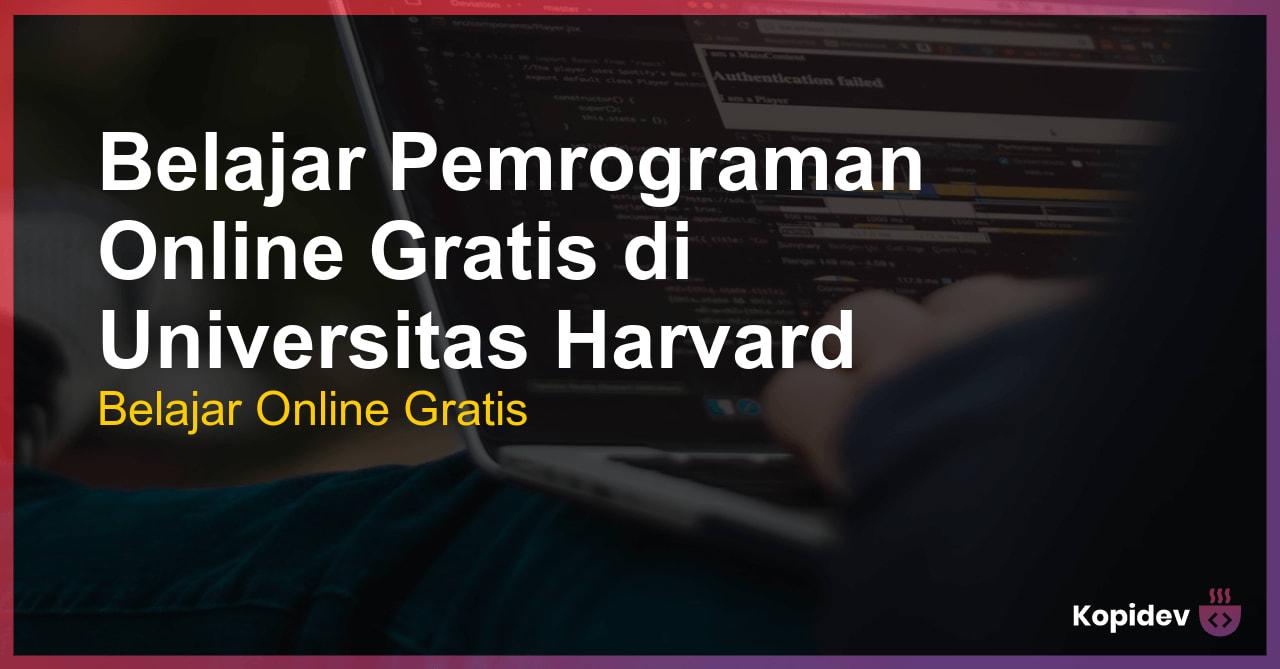 Belajar Pemrograman Online Gratis di Universitas Harvard